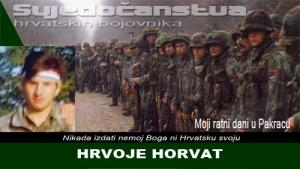 HRVOJE HORVAT | Domoljubni portal CM | Svjedočanstva hrvatskih bojovnika