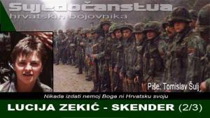 LUCIJA ZEKIĆ-SKENDER (2/3) | Domoljubni portal CM | Svjedočanstva hrvatskih bojovnika